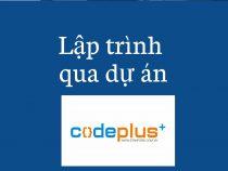 Học lập trình theo dự án CodePlus: Bệ phóng cho lập trình viên tài năng