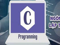 Khóa học lập trình C từ cơ bản tới nâng cao hiệu quả